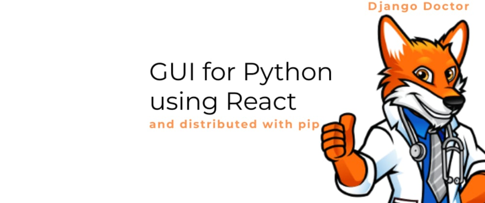 Cover image for GUI for Python using React and distributed with pip
