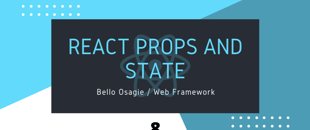 Cover image for React Props and State