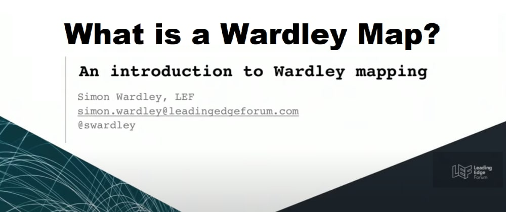 Cover image for What is a Wardley Map?
