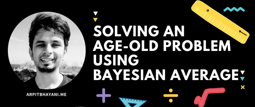 Cover image for Solving an age-old problem using Bayesian Average