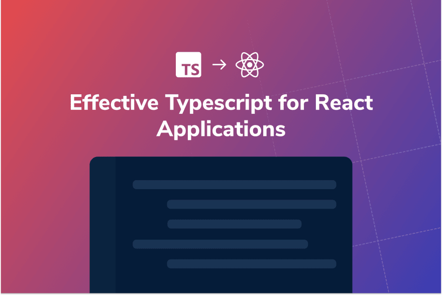 Effective TypeScript for React Applications