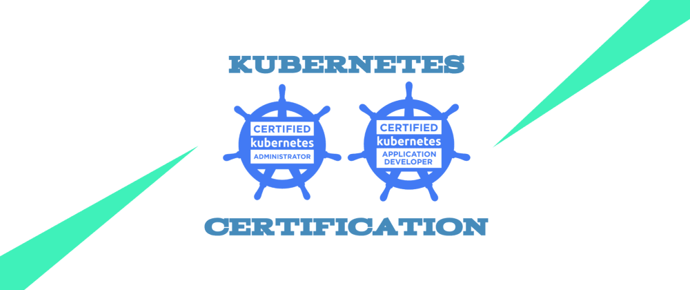 Cover image for Tips for The Certified Kubernetes Exams: CKA and CKAD in 2020