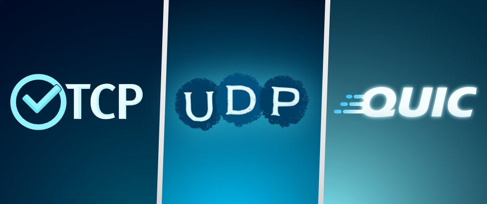 Cover image for TCP, UDP or QUIC? Read this before you choose.