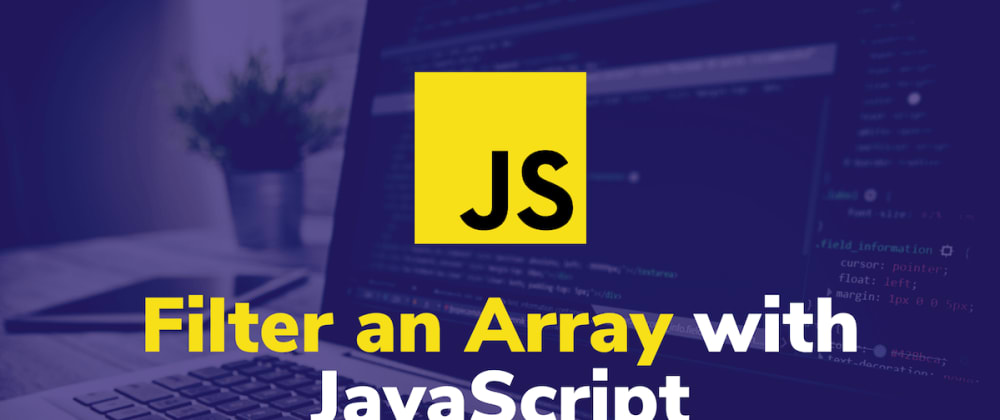 Cover image for How to Filter an Array with JavaScript ☕