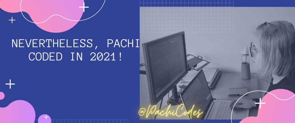 Cover image for Nevertheless, Pachi Coded in 2021!