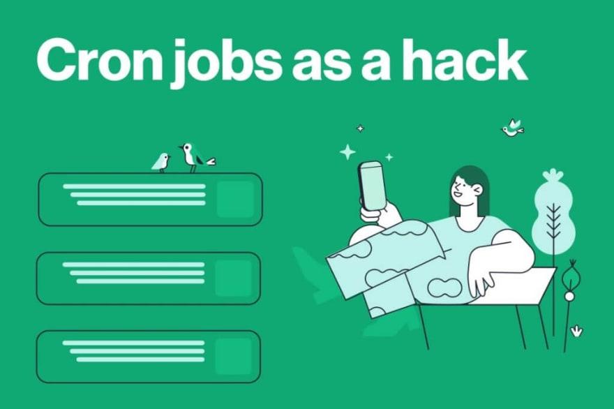 Cron jobs as a hack