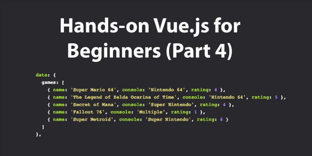 Hands-on Vue js for Beginners (Part 4) - DEV Community