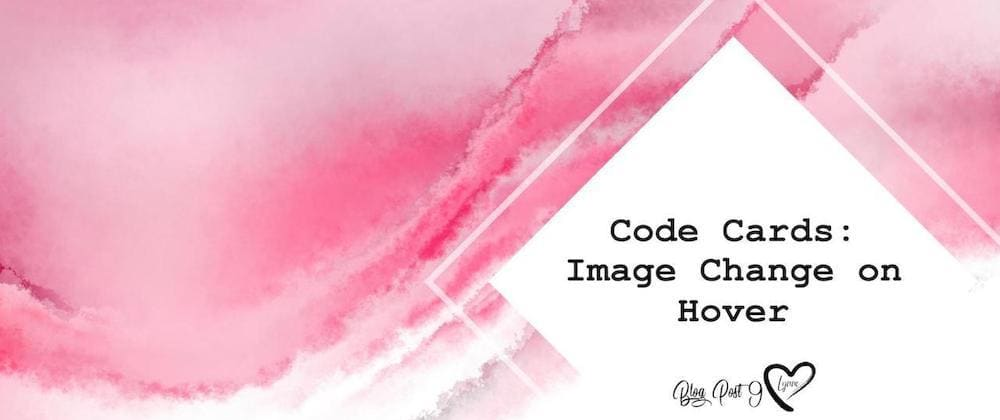 Cover image for Code Cards: Image Change on Hover