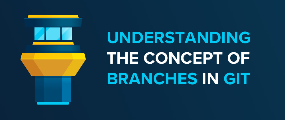 Cover image for Understanding the Concept of Branches in Git