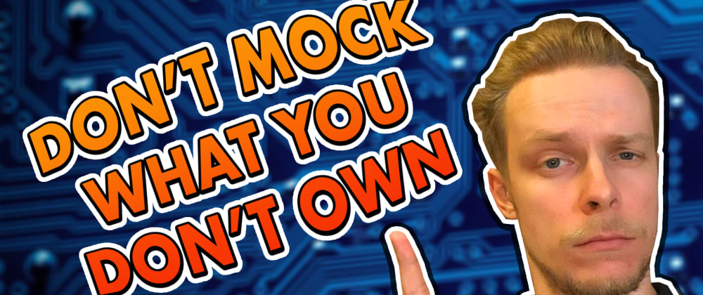 Cover image for Don't Mock What You Don't Own