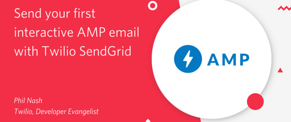 Cover image for Send your first interactive AMP Email with Twilio SendGrid