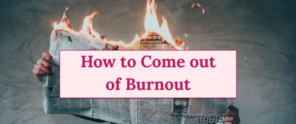 Cover image for How to Come out of Burnout