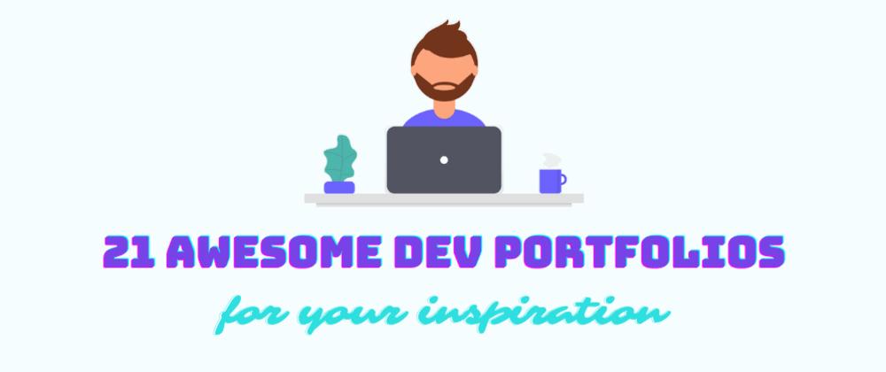 Cover image for 21 Awesome DEV portfolios for your inspiration