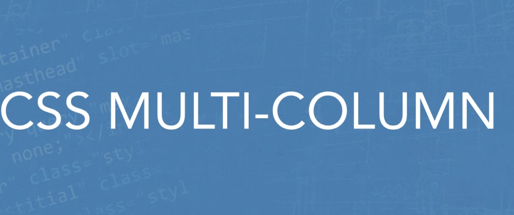 Cover image for CSS Columns Tutorial