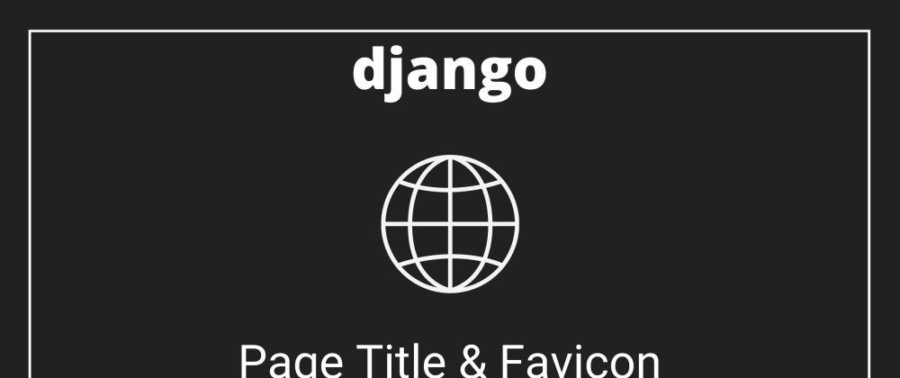 Cover image for Page Title and Favicon in Django