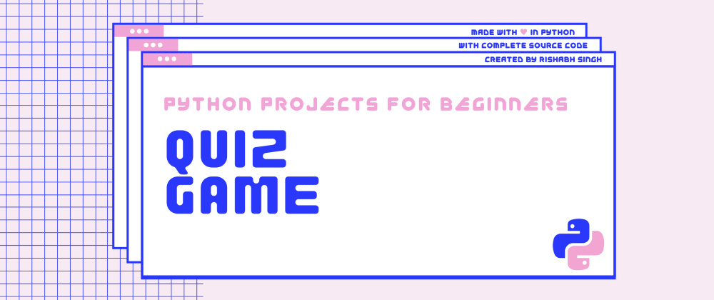 Cover image for How to build a Quiz Game in Python