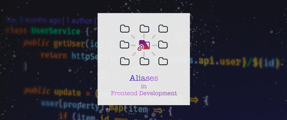 Cover image for Now you can manage Aliases for FrontEnd Workflow at one place