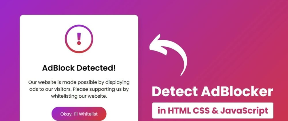 Cover image for Detect AdBlock using HTML CSS & JavaScript
