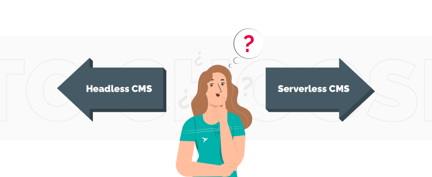 Headless CMS vs Serverless CMS