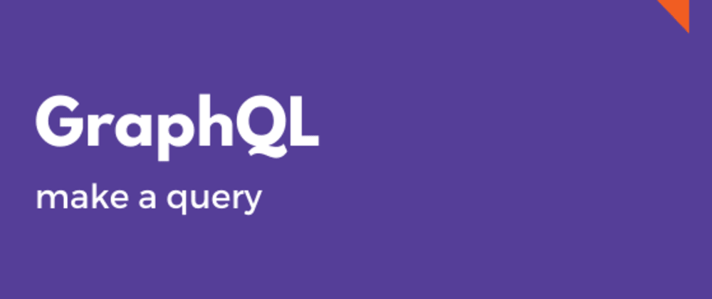 Cover image for How to make a query with GraphQL