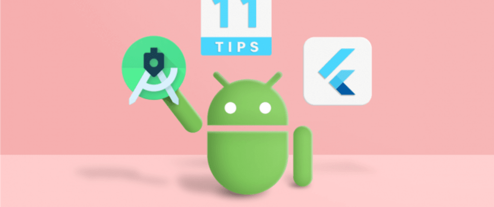 Cover image for 11 Tips to Improve Your Flutter Development Productivity in Android Studio