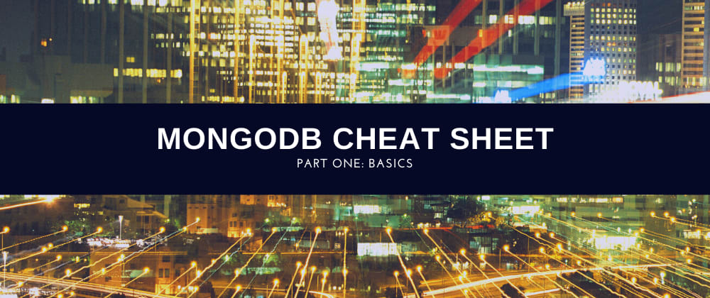 Cover image for MongoDB Cheat Sheet Part 1: Basics