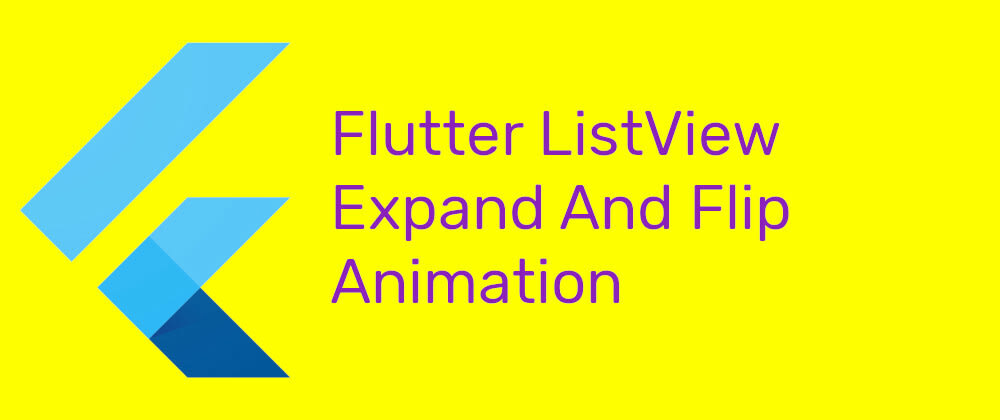 Cover image for Flutter ListView Expand And Flip Animation