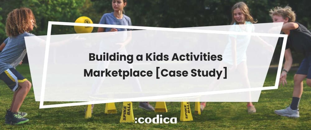 Cover image for How to Create a Kids Activity Marketplace. Codica Expertise