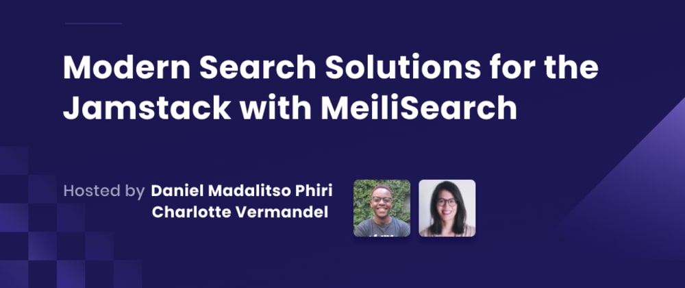 Cover image for Webinar Recap: Modern Search Solutions for the Jamstack with MeiliSearch