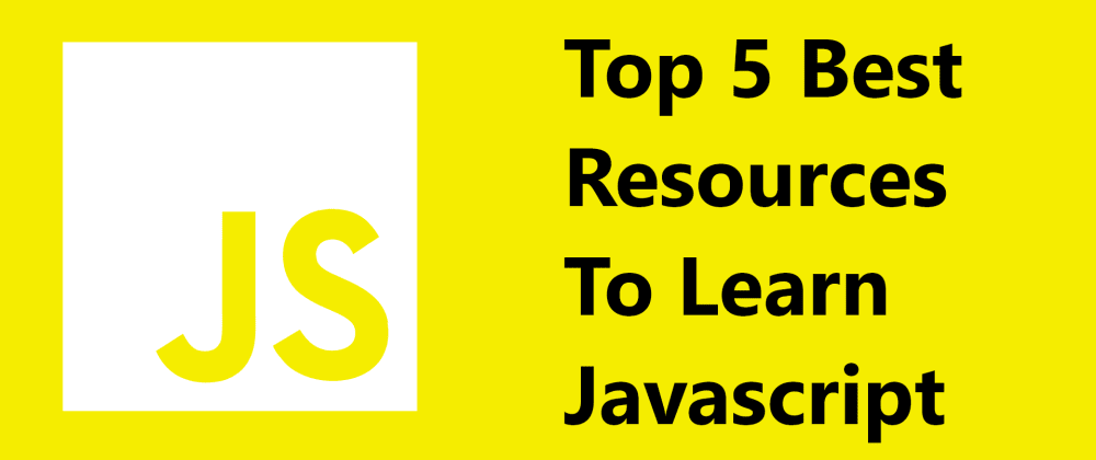 Cover Image for Top 5 Best Resources To Learn Javascript