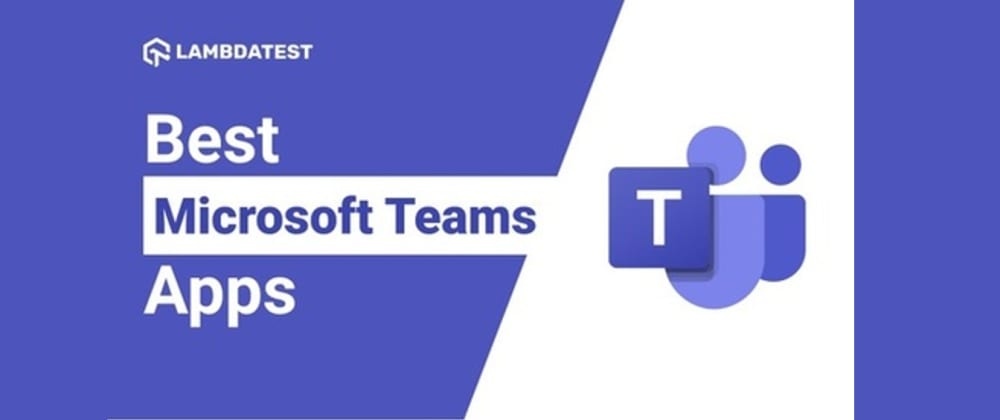 Cover image for 13 Best Microsoft Teams Apps For Developers