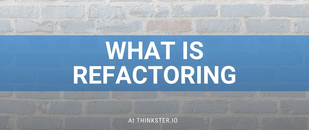 Cover image for What Is Refactoring