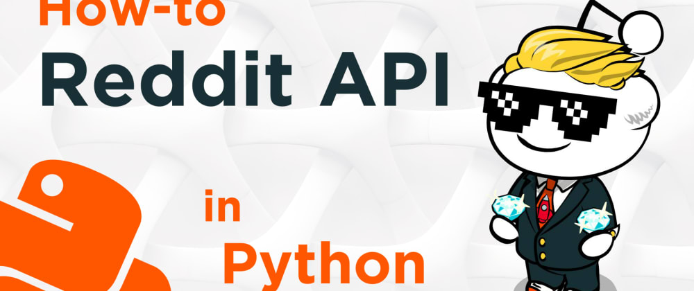 Cover image for How-to Use The Reddit API in Python
