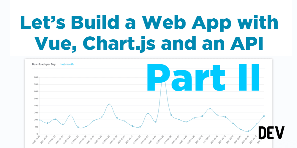 Let's Build a Web App with Vue, Chart.js and an API Part II