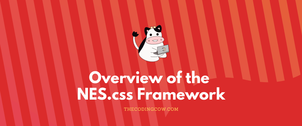 Cover image for Overview of the NES.css Framework