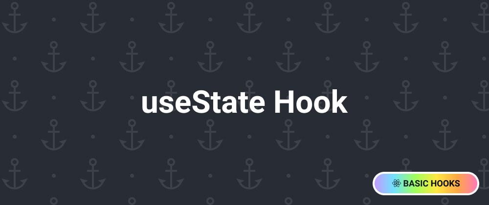 Cover image for Basic Hooks: useState