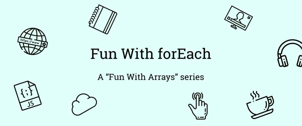 Cover image for Fun With forEach