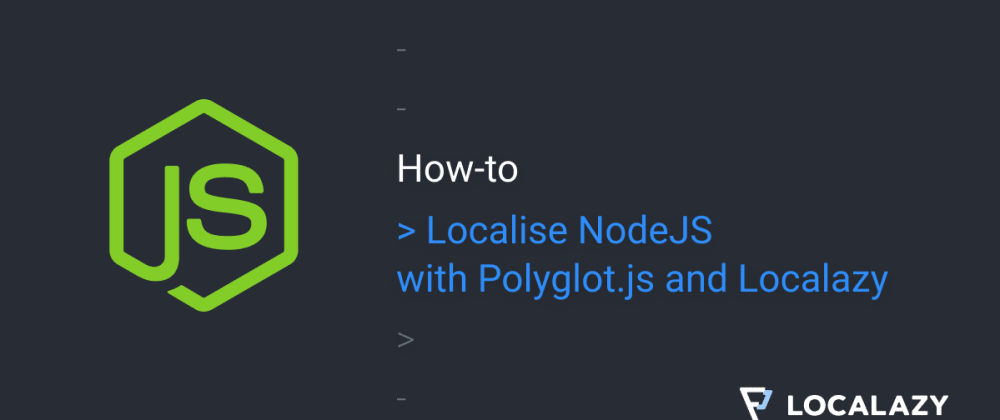 Cover image for How to localise NodeJS with Polyglot.js and Localazy