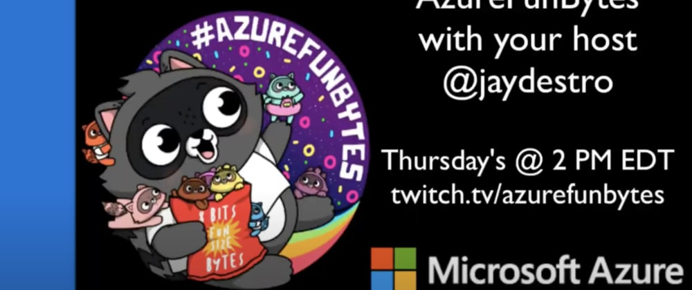 Cover image for AzureFunBytes - Office Hours with @jaydestro on @Azure, DevOps, more...