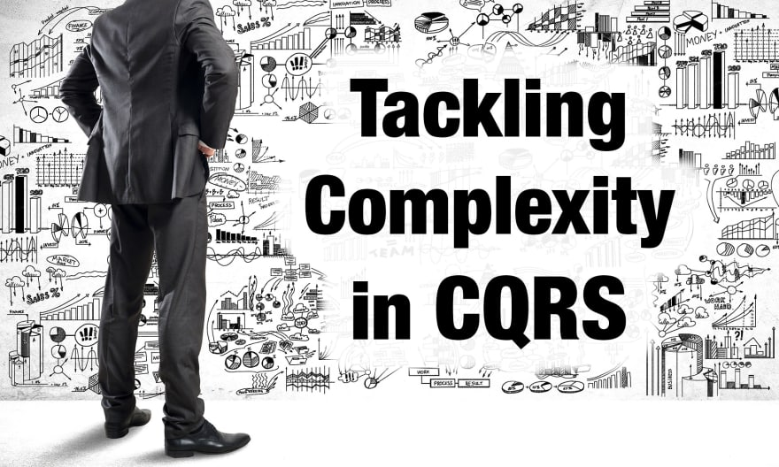 Tackling Complexity in CQRS