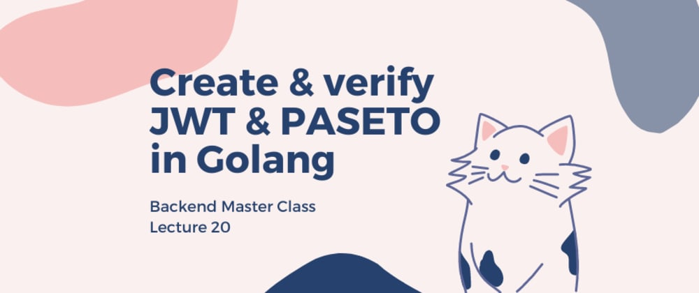 Cover image for How to create and verify JWT & PASETO token in Golang