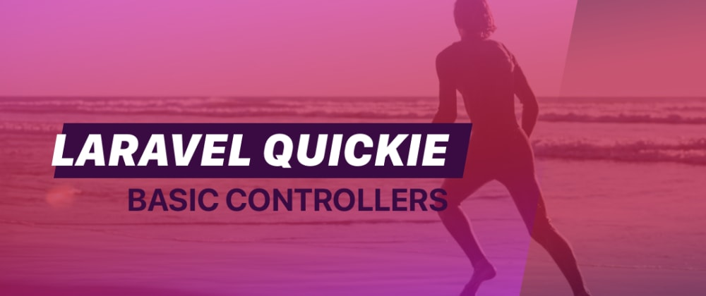 Cover image for Laravel Quickie: Basic Controllers