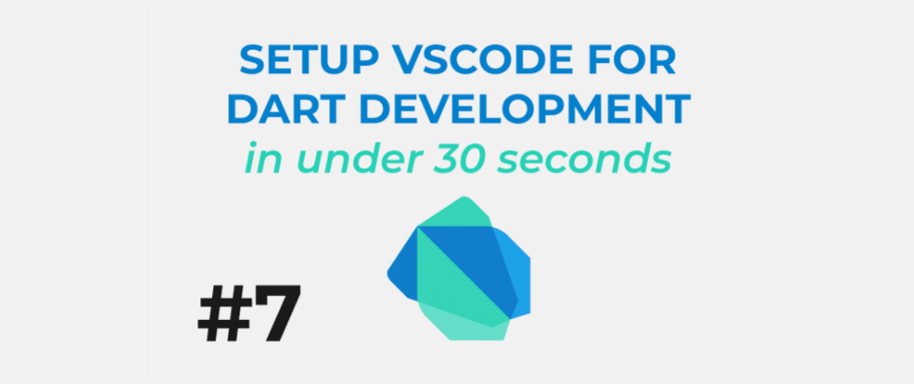 Cover image for Learn Dart #7: Setup VS Code for development in under 30 seconds