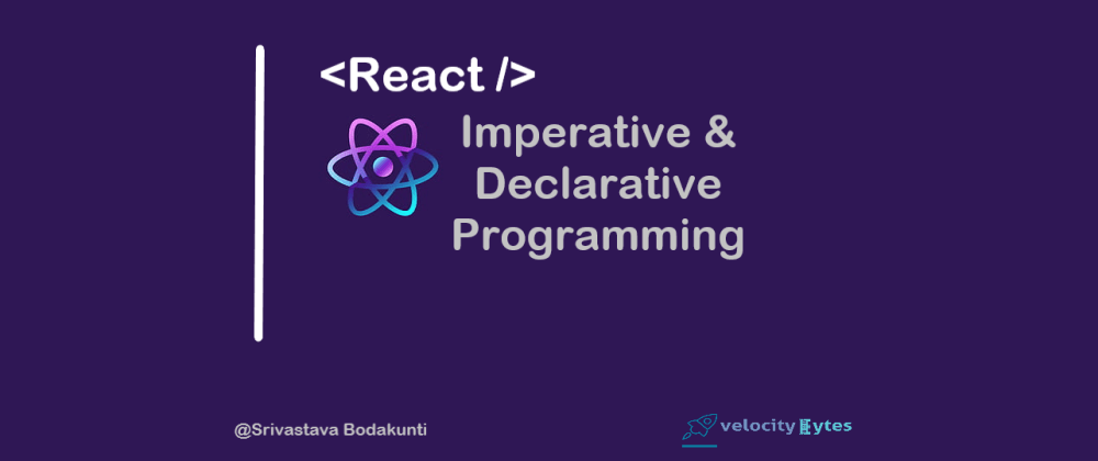 Cover image for React - Understanding Declarative and Imperative Programming