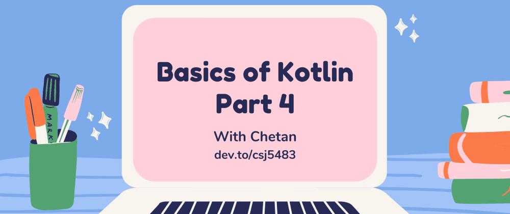 Cover image for Basics of Kotlin - Part 4