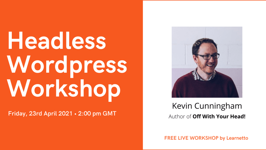 Free Headless WordPress Workshop with Kevin Cunningham on Learnetto