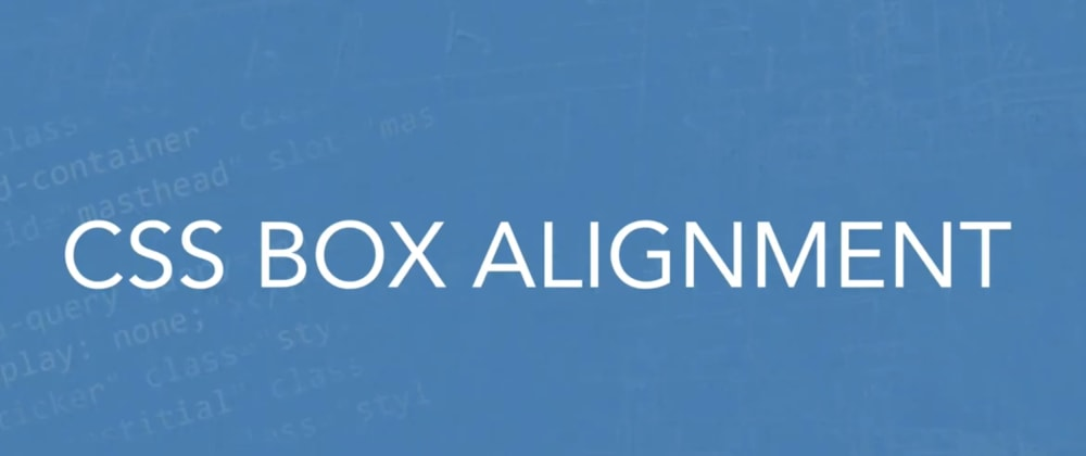 Cover image for CSS Box Alignment