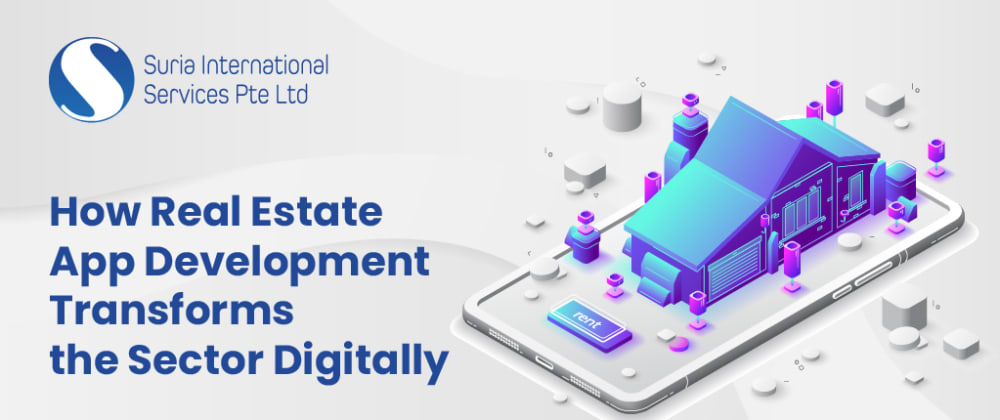 Cover image for How Real Estate App Development Transforms The Sector Digitally