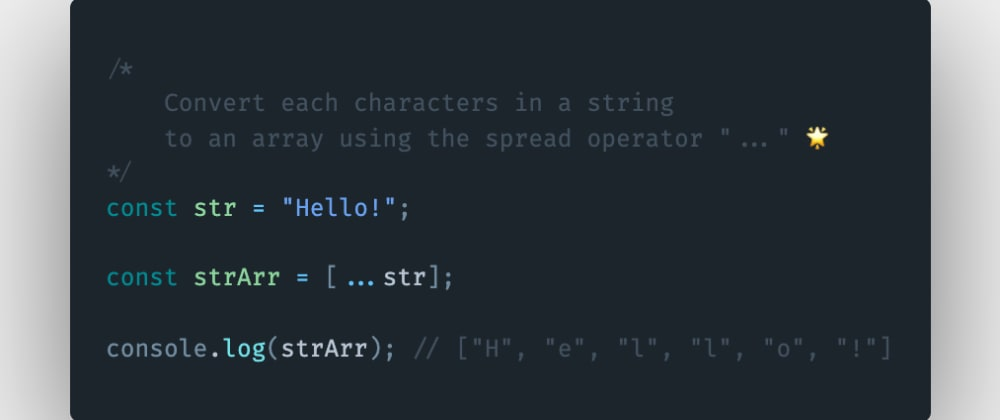 Cover image for How to convert each character in the string to an array using the spread operator in JavaScript?