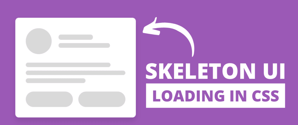 Cover image for Skeleton Loading Screen Animation using only HTML & CSS